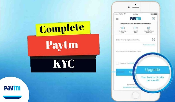 How to complete Paytm Kyc