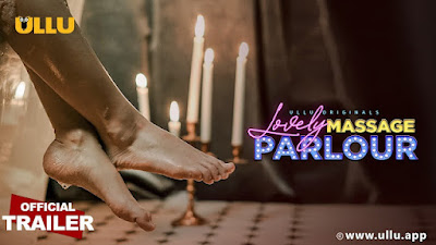 ❤️  Lovely Massage Parlour part 2 Ullu Web Series 2021 Storyline, Wiki/Details, Cast and Review : Download and Watch Online Free