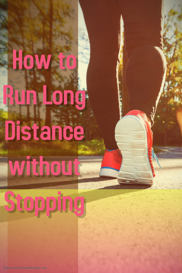 How to run Long Distance without Stopping