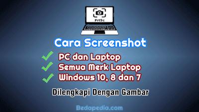 Cara Screenshot di PC dan Laptop Windows 10, 8 dan 7 Semua Merk