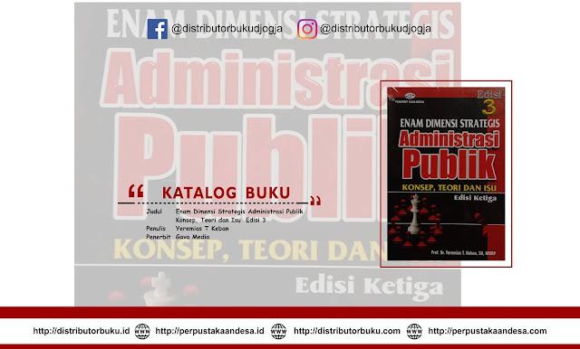 Enam Dimensi Strategis Administrasi Publik (Konsep, Teori dan Isu Edisi 3)
