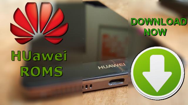 أفضل مواقع تحميل رومات هواوي الرسمي والفلاشات والتعريفات والادوات Huawei Roms