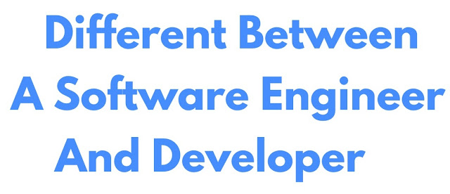 Different Between A Software Engineer And Developer