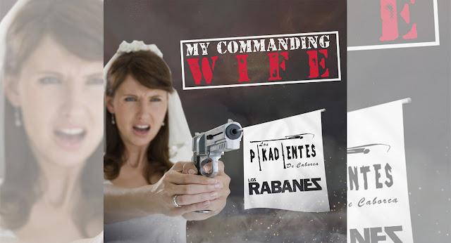 """Los Rabanes y Los Pikadines de Caborca estrenan el tema """"My Commanding Wife"""""""