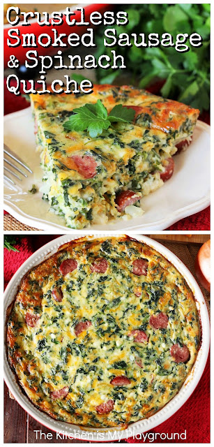 Crustless Smoked Sausage & Spinach Quiche ~ With its low hands-on prep time & make-ahead convenience, this quiche is one flavorfully delicious no-hassle meal the whole family will love!  It's perfect for dinner, lunch, brunch, or breakfast alike.  www.thekitchenismyplayground.com