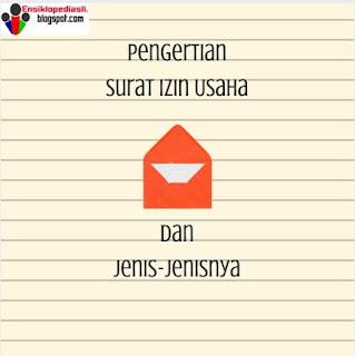 Pengertian Surat Izin Usaha dan Jenis-Jenisnya
