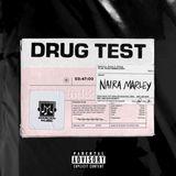 [MUSIC] DRUG TEST - NAIRA MARLEY