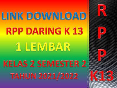 LINK DOWNLOAD RPP K13 DARING 1 LEMBAR KELAS 2 SEMESTER II TAHUN PELAJARAN 2021/2022 TERBARU SERI MASA PANDEMI COVID-19