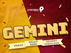 DOWNLOAD MP3:Praiz X Melly Rose X Skinny Fabulous - Gemini
