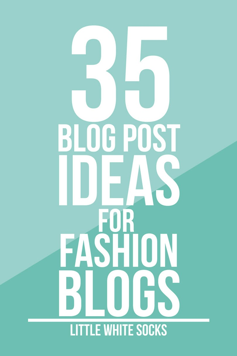 blog post ideas for fashion blogs