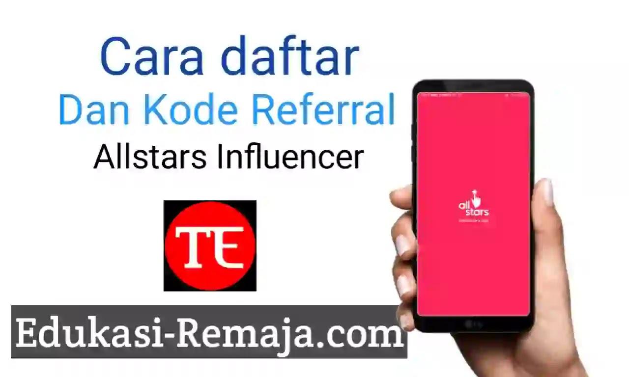 Nah, kali ini edukasi-remaja.com akan membahas tentang cara daftar dan kode Referral Influencer Allstars terbaru agar kamu bisa dapat Cuan Jutaan rupiah.