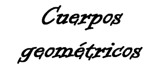 http://www.ceiploreto.es/sugerencias/cplosangeles.juntaextremadura.net/web/segundo_curso/matematicas_2/cuerpos_geometricos01/cuerpos_geometricos01.html