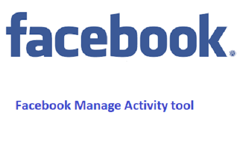 Facebook brings manage activity tool to help bulk delete old posts news