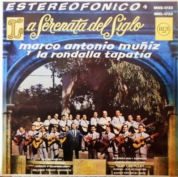 Marco Antonio Mu C3 91iz Y La Rondalla Tapatia La Serenata Del Siglo