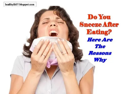 Why do I Sneeze After Eating?