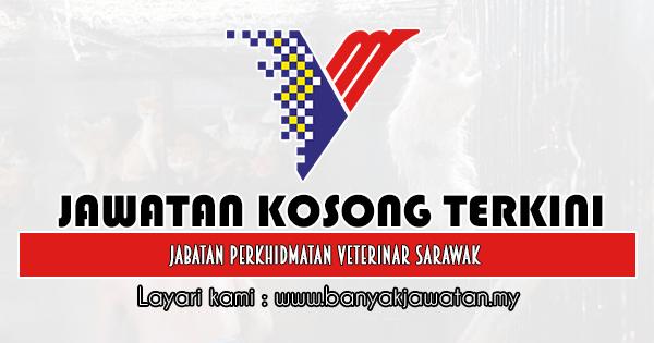 Jawatan Kosong 2020 di Jabatan Perkhidmatan Veterinar Sarawak