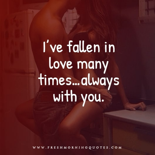 i have fallen in love many times Quotes about Love for Valentines Day