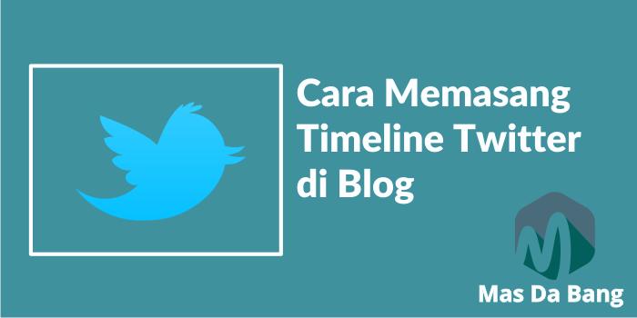Cara Memasang Timeline Twitter di Blog