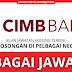 Jawatan Kosong Terkini Di CIMB Bank. Pelbagai Kekosongan Dibuka. Mohon Sekarang !