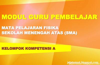 Modul Guru Pembelajar Fisika SMA http://jetjetsemut.blogspot.com/