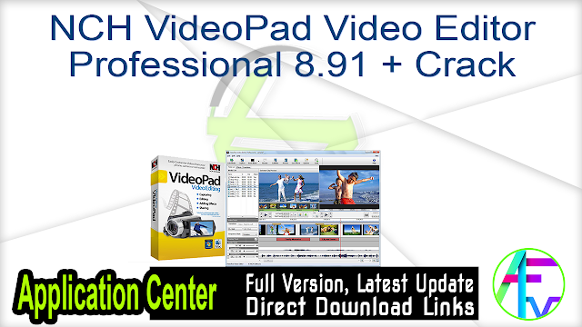 NCH VideoPad Video Editor Professional 8.91 + Crack