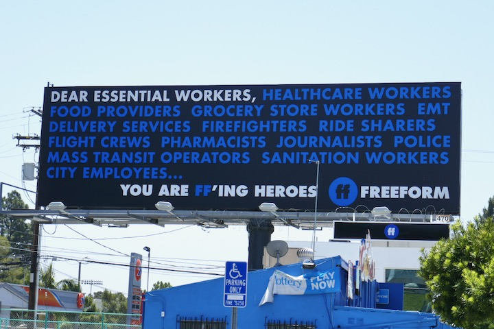 Dear essential workers You are FFing heroes Freeform billboard