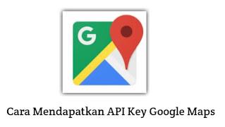 cara-mendapatkan-api-key-google-maps
