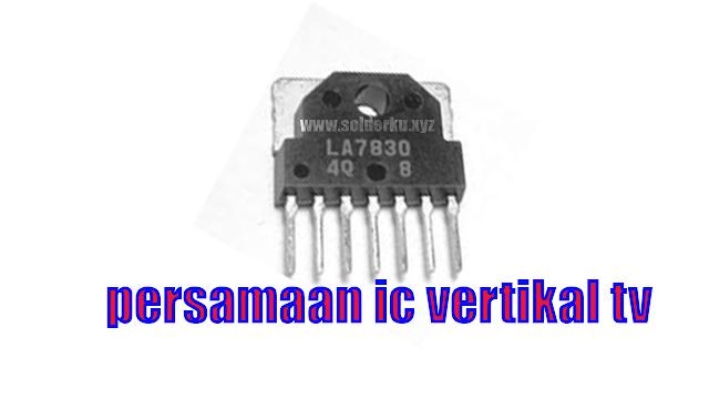 kumpulan persamaan ic vertikal tv dan data pin