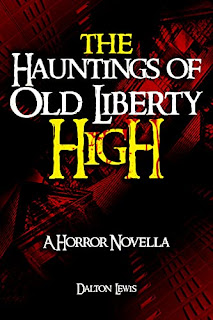 The Hauntings of Old Liberty High - a ghost story by Dalton Lewis - book promotion sites