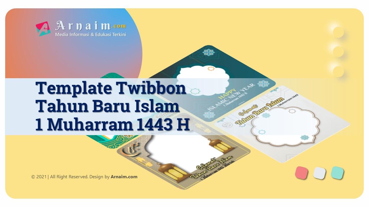ARNAIM.COM - Template Twibbon Tahun Baru Islam 1443 H