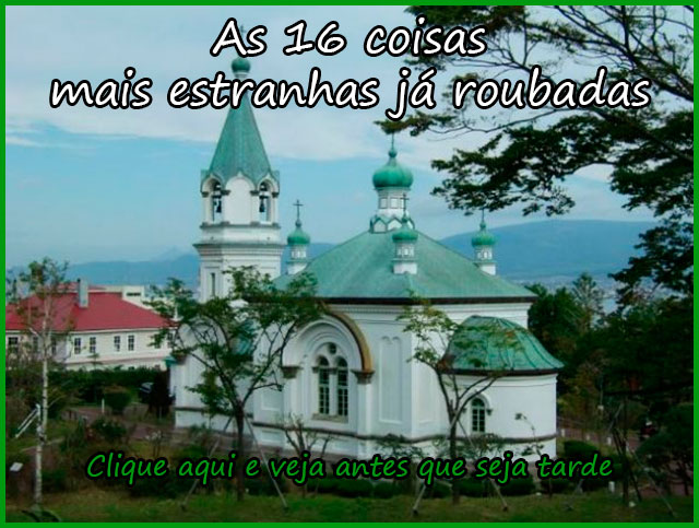 AS 16 COISAS MAIS ESTRANHAS JÁ ROUBADAS