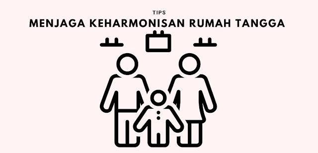 Tips Menjaga Keharmonisan Rumah Tangga