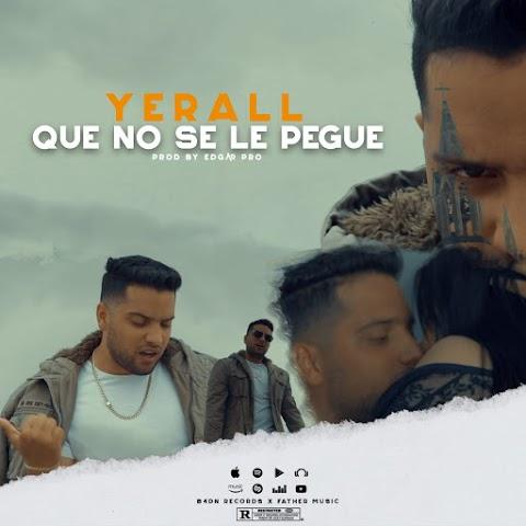 ESTRENO MUNDIAL SOLO AQUÍ ➤ Yerall - Que No Se Le Pegue (2021)