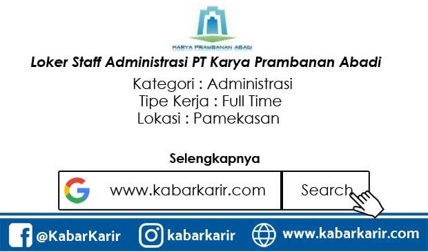 Loker Staff Administrasi PT Karya Prambanan Abadi