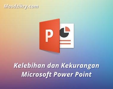 Kelebihan dan kekurangan microsoft power point