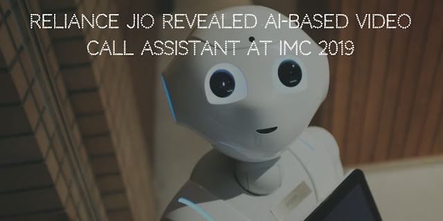 Reliance Jio revealed AI-based video call assistant at IMC 2019