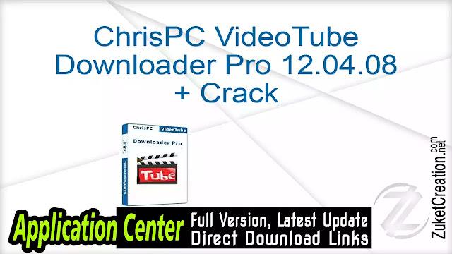 ChrisPC VideoTube Downloader Pro 12.04.08 + Crack