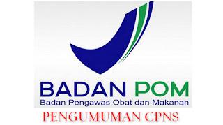 Pengumuman CPNS Badan Pengawas Obat dan Makanan BPOM