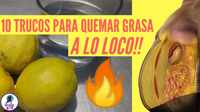 10 Trucos Efectivos para Quemar Grasas a lo Loco!!