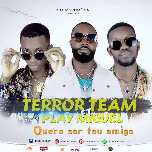 Terror-Team Ft. Play Miguel - Quero Ser Teu Amigo