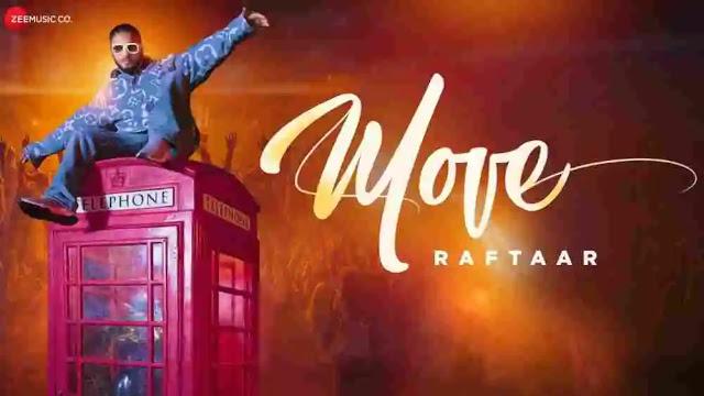 Move Lyrics in English :- Raftaar | Movie name