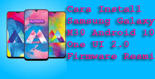 Cara Install Samsung Galaxy M30 Android 10 One UI 2.0 Firmware Resmi 1