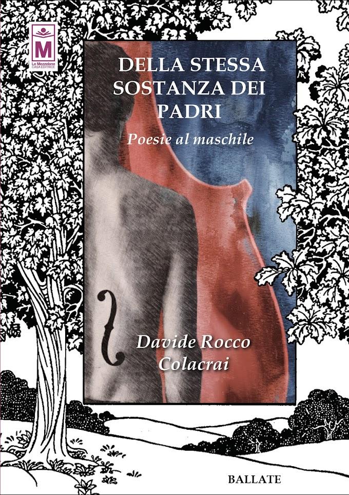 """Segnalazione nuova uscita: """"Della stessa sostanza dei padri – Poesie al Maschile"""" di Davide Rocco Colacrai"""