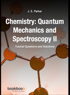 Chemistry – Quantum Mechanics and Spectroscopy II by J. E. Parker Tutorial Questions and Solutions
