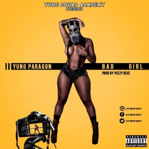 [Music]  Yung Paragon - Bad Girl (prod. Yuzzy beat) #Arewapublisize