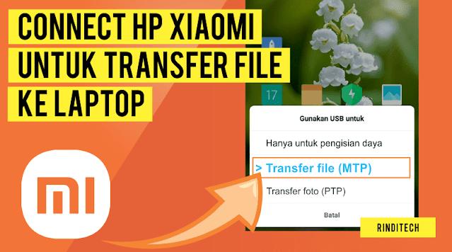 Solusi HP Xiaomi Tidak bisa Connect ke Laptop PC untuk transfer file