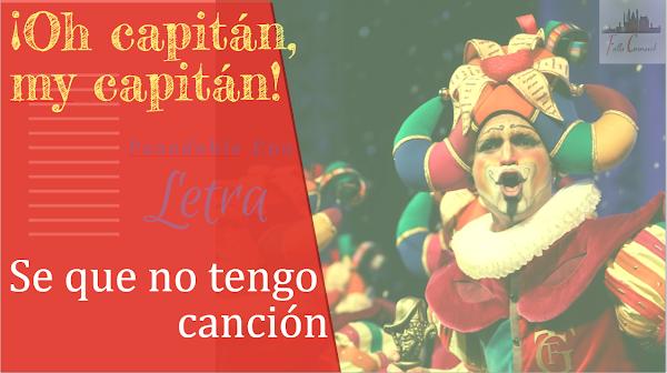 "✍🎭✍ Pasodoble Carnaval con LETRA ""Se que no tengo"". Comparsa ""Oh Capitan, my Capitan"" (2020)✍🎭✍"