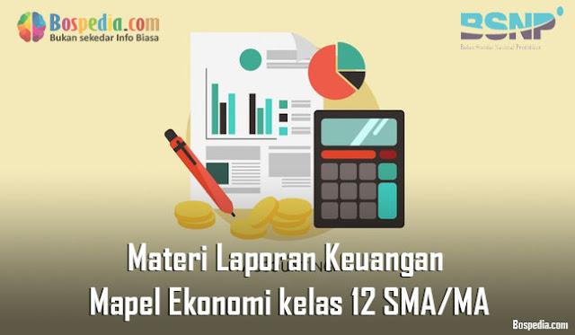 Materi Laporan Keuangan Mapel Ekonomi kelas 12 SMA/MA