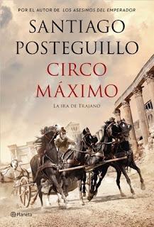 """""""Circo Máximo"""" de Santiago Posteguillo (Trilogía de Trajano)"""