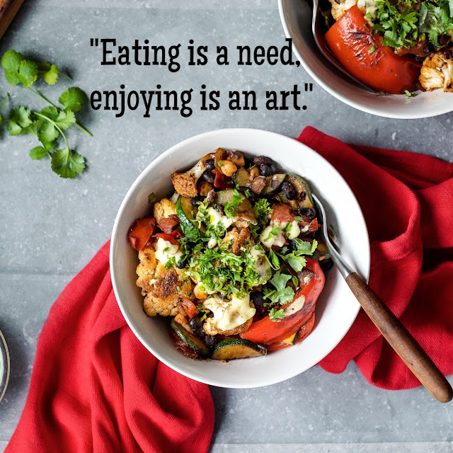 Eating is a need, enjoying is an art